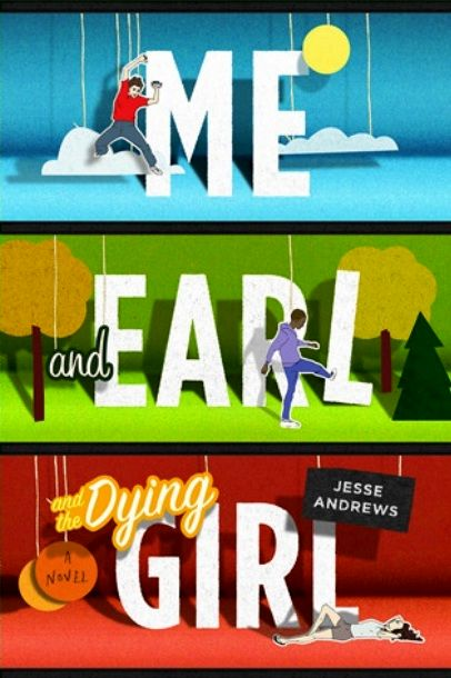 Me and Earl and the Dying Girl, | Jesse Andrews