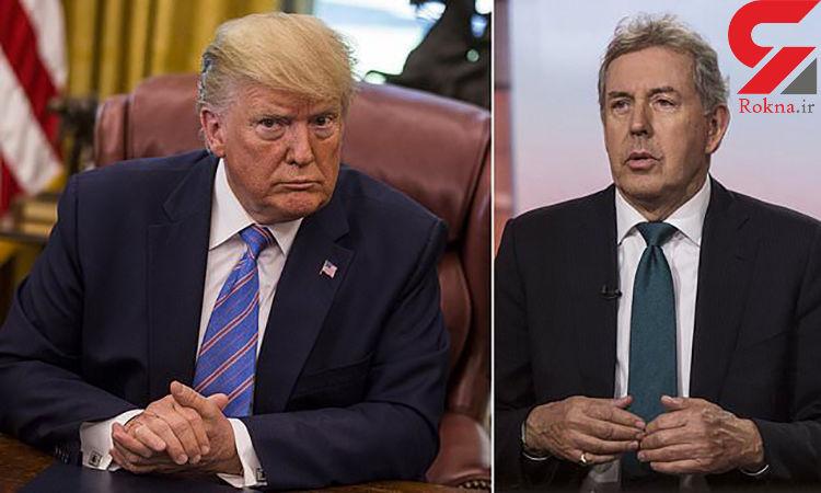 """سفیر انگلیس در آمریکا ترامپ را """"بیمنطق"""" و """"بیکفایت"""" عنوان کرد"""